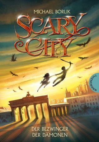 Der Bezwinger der Dämonen (Scary City 03)  by  Michael Borlik