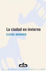 La ciudad en invierno Elvira Navarro