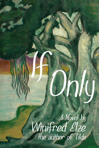 If Only  by  Winifred Elze