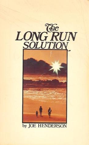 The Long Run Solution Joe Henderson