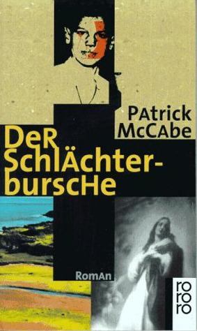 Der Schlächterbursche Patrick McCabe