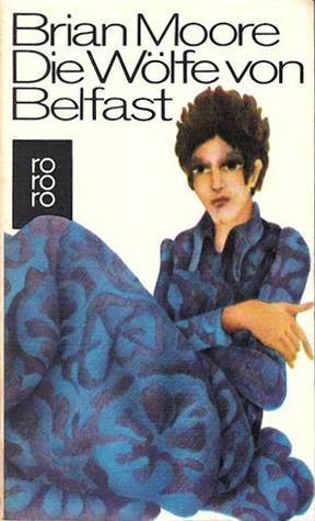 Die Wölfe von Belfast  by  Brian Moore