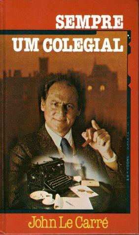 Sempre um Colegial (George Smiley, #6) John le Carré