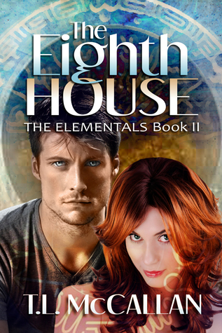 The Eighth House (The Elementals, #2) T.L. McCallan