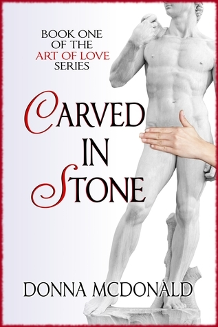 Carved In Stone (Art of Love, #1) Donna McDonald