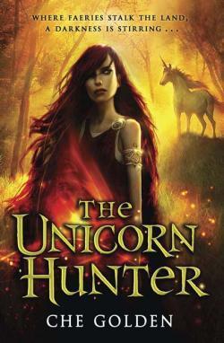 The Unicorn Hunter  by  Che Golden