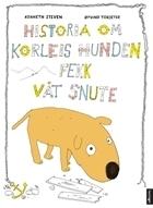 Historia om korleis hunden fekk våt snute  by  Kenneth Steven
