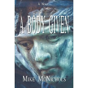 A Body Given  by  Mike McNichols