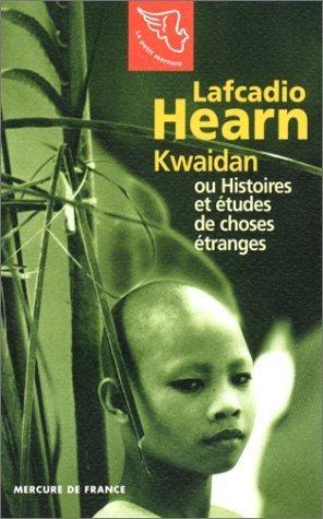 Kwaidan: Histoires et études de choses étranges Lafcadio Hearn
