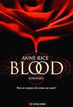 Blood (The Vampire Chronicles #10)  by  Anne Rice