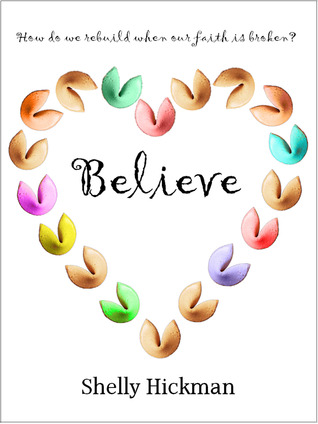 Believe Shelly Hickman