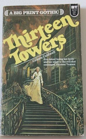 Thirteen Towers  by  Celeste Caldwell