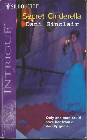 Secret Cinderella Dani Sinclair