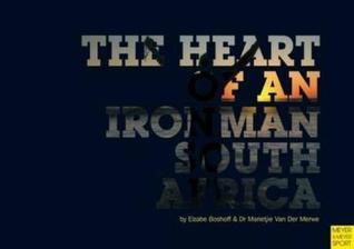 The Heart of an Ironman South Africa Elzabe Boshoff