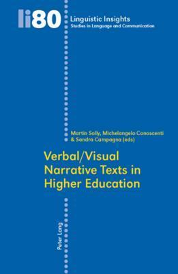 Verbal/Visual Narrative Texts in Higher Education  by  Martin Solly