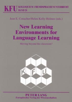 New Learning Environments For Language Learning: Moving Beyond The Classroom? Jean E. Conacher