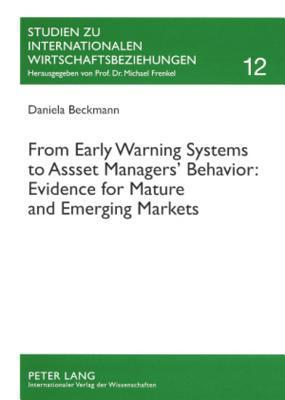 From Early Warning Systems to Asset Managers Behavior: Evidence for Mature and Emerging Markets  by  Daniela Beckmann