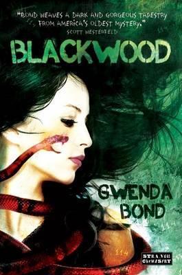 Blackwood. Gwenda Bond Gwenda Bond