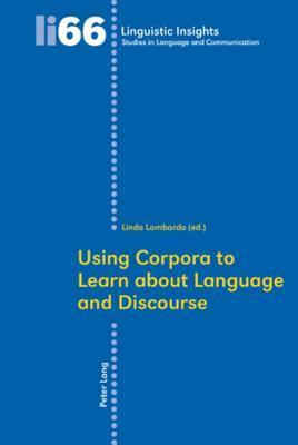 Using Corpora to Learn about Language and Discourse Linda Lombardo