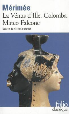 La Vénus dIlle - Colomba - Mateo Falcone  by  Prosper Mérimée