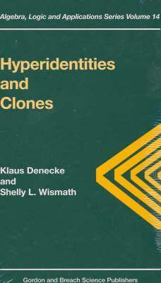Hyperidentities and Clones  by  Klaus Denecke