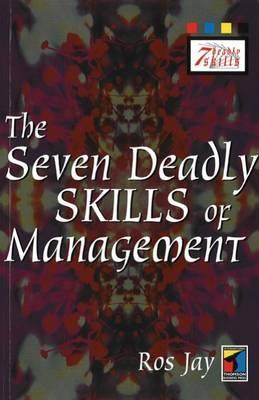 The Seven Deadly Skills of Management  by  Ros Jay
