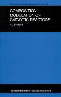 Composition Modulation of Catalytic Reactors P. L. Silveston