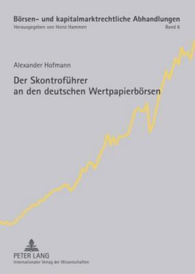 Der Skontrofuehrer an Den Deutschen Wertpapierboersen Alexander Hofmann
