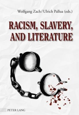 Racism, Slavery, and Literature  by  Wolfgang Zach
