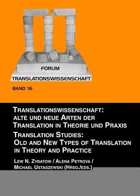 Translation in Der Globalen Welt Und Neue Wege in Der Sprach- Und Uebersetzerausbildung: Innsbrucker Ringvorlesungen Zur Translationswissenschaft II Lew N Zybatow
