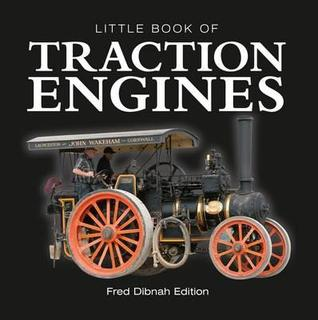 Little Book of Traction Engines. Steve Lanham Steve Lanham