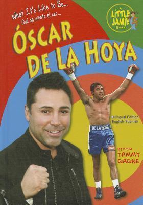 Oscar de La Hoya  by  Tammy Gagne
