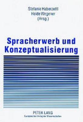 Spracherwerb Und Konzeptualisierung Stefanie Haberzettl