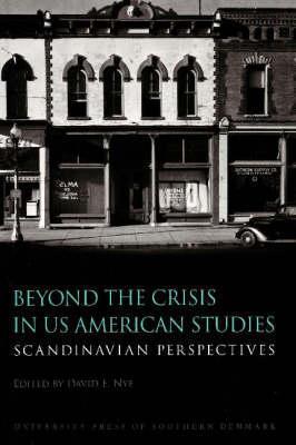 Beyond the Crisis in Us American Studies: Scandinavian Perspectives David Nye