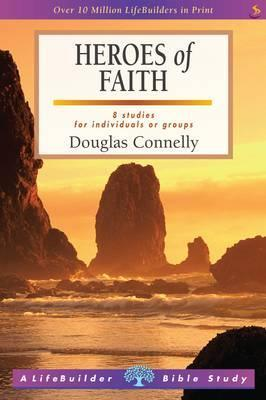 Heroes of Faith. Douglas Connelly  by  Douglas Connelly