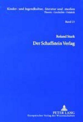 Der Schaffstein-Verlag: Verlagsgeschichte Und Bibliographie Der Publikationen, 1894-1973  by  Hans-Heino Ewers