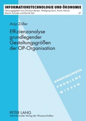 Effizienzanalyse Grundlegender Gestaltungsgroessen Der Op-Organisation Anja Zoeller