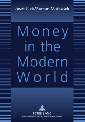 Money in the Modern World Josef Jlek