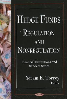 Hedge Funds: Regulation and Nonregulation  by  United States Government Accountability