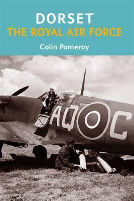 Dorset, the Royal Air Force  by  Colin Pomeroy