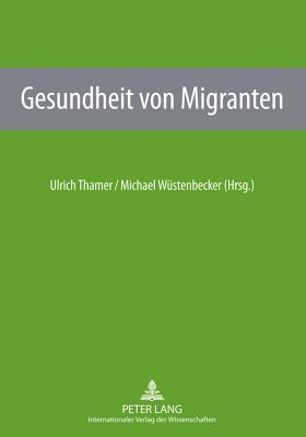 Gesundheit Von Migranten Ulrich Thamer
