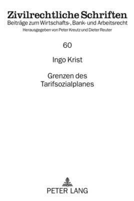 Grenzen Des Tarifsozialplanes  by  Ingo Krist