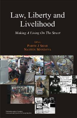 Law, Liberty and Livelihood: Making a Living on the Street  by  Naveen Mandava