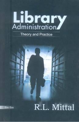 Library Administration: Theory and Practice  by  R. Mittal
