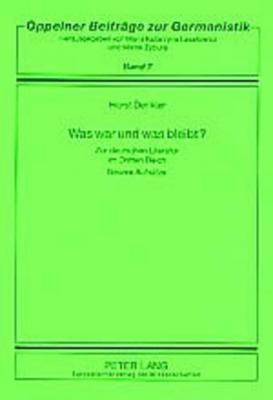 Was War Und Was Bleibt?: Zur Deutschen Literatur Im Dritten Reich. Neuere Aufsaetze Herausgegebe Maria Katarzyna Lasatowicz