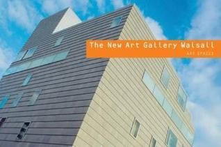 The New Art Gallery, Walsall: Wall Spaces Scala Publishing