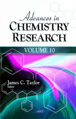 Advances in Chemistry Research Volume 10. James C. Taylor
