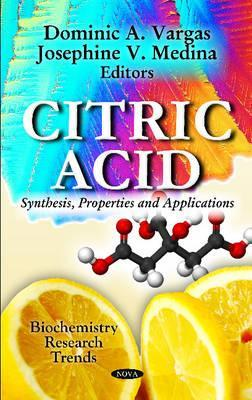 Citric Acid: Synthesis, Properties, and Applications Dominic A. Vargas
