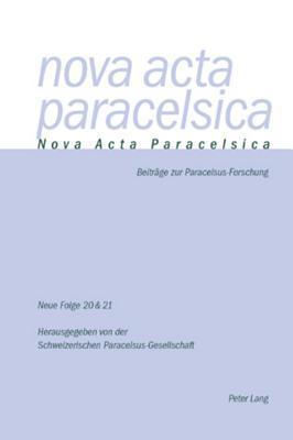 Nova ACTA Paracelsica: Doppelnummer 20/21 (2006/2007)  by  Pia Holenstein Weidmann