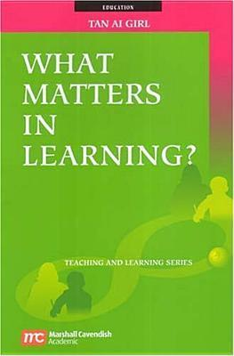 What Matters in Learning?  by  Ai-Girl Tan